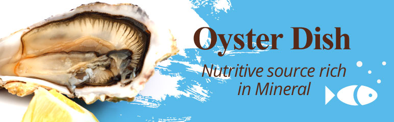 Oyster Dish. Nutritive source rich in Mineral