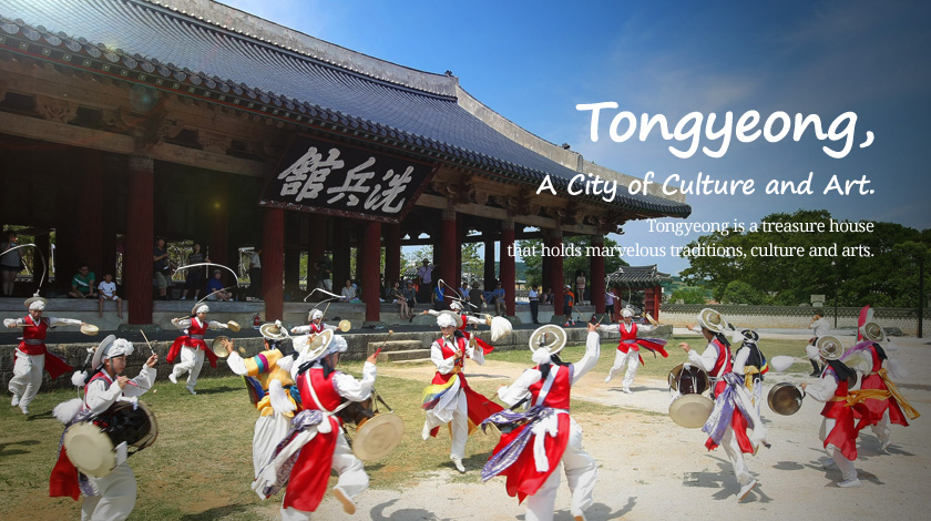 Tongyeong, A City of Culture and Art. Tongyeong is a treasure house that holds marvelous traditions, culture and arts